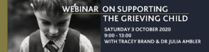 Supporting the Grieving Child - Webinar 2020